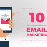 Los 10 principales beneficios del email marketing