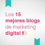 Los 15 mejores blogs de marketing digital